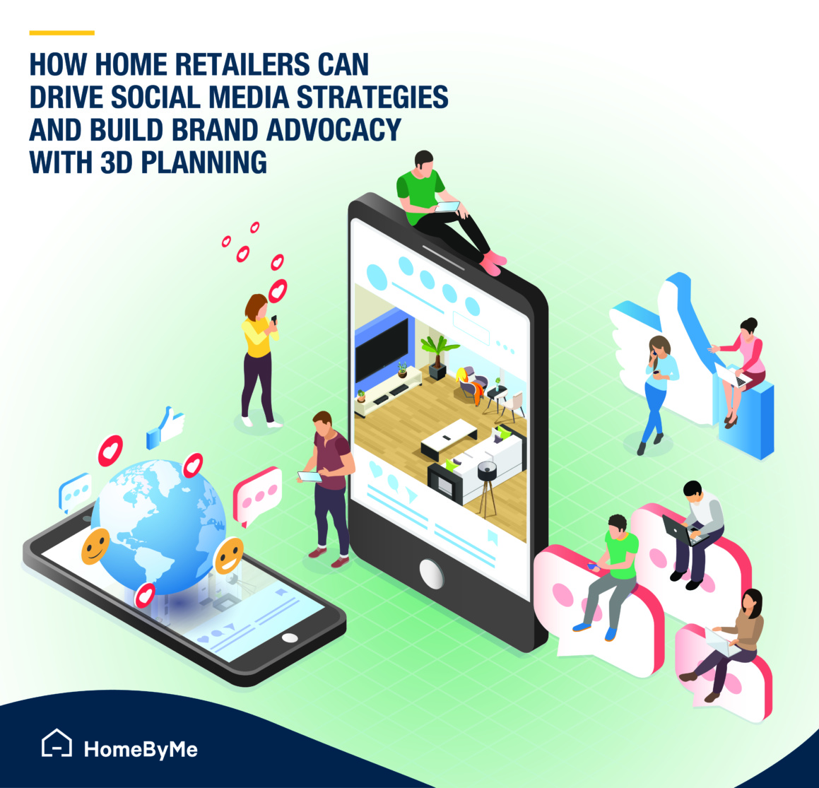 How home retailers can drive social media strategies and build brand advocacy with 3D planning